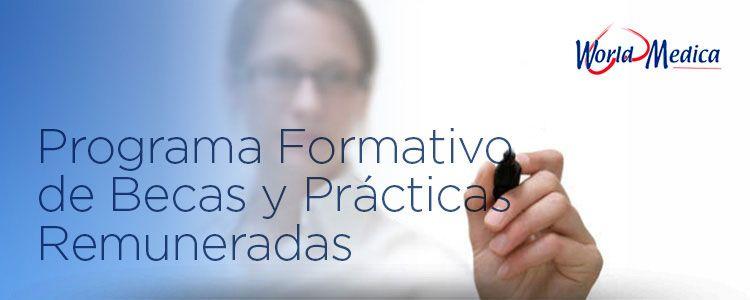 EMPLEO | Programa Formativo de Becas y Prácticas Remuneradas de World Medica